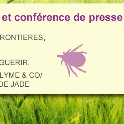 Information et conférence de presse de LYME SANS FRONTIERES, LYMACTION, LE DROIT DE GUERIR, ENFANCE ET LYME & CO/LUMIERE DE JADE