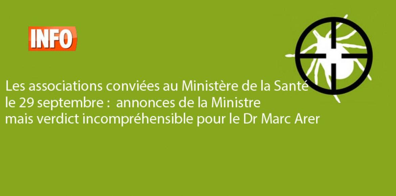 Les associations conviées au Ministère le 29 septembre :  annonces  de la Ministre de la Santé mais verdict incompréhensible pour le Dr Marc Arer !