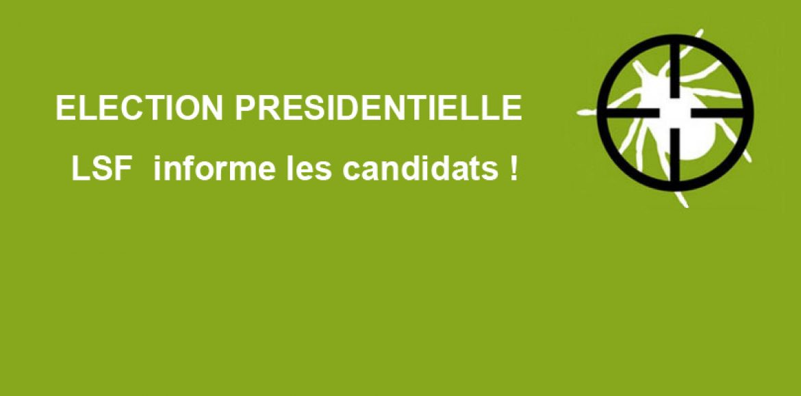 ELECTION PRESIDENTIELLE ; LSF  informe les candidats !