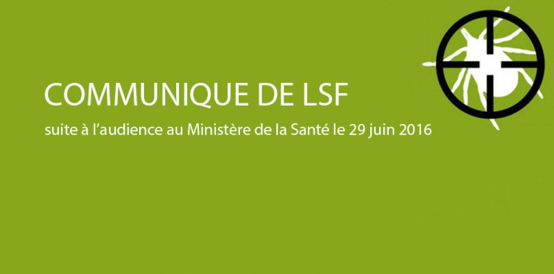 COMMUNIQUE DE LSF suite à l'audience au Ministère de la Santé le 29 juin 2016