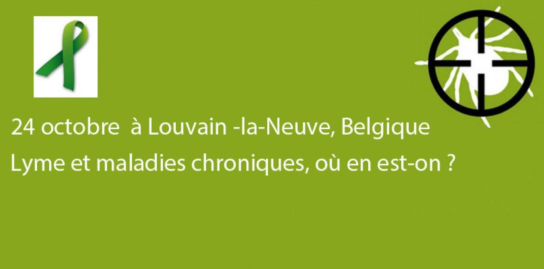 24 octobre à Louvain -la-Neuve, Belgique : Lyme et maladies chroniques, où en est-on ?