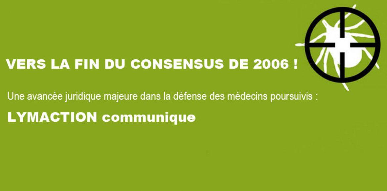 Vers la fin du consensus de 2006 !  Une avancée juridique majeure dans la défense des médecins poursuivis :  LYMACTION communique