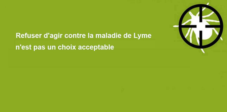 Refuser d'agir contre la maladie de Lyme n'est pas un choix acceptable