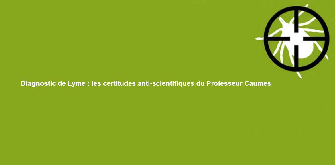 Diagnostic de Lyme : les certitudes anti-scientifiques du Professeur Caumes
