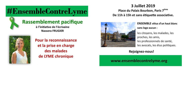 Tous #EnsembleContreLyme Rassemblement Pacifique mercredi 3 juillet 2019 – http://www.ensemblecontrelyme.org/