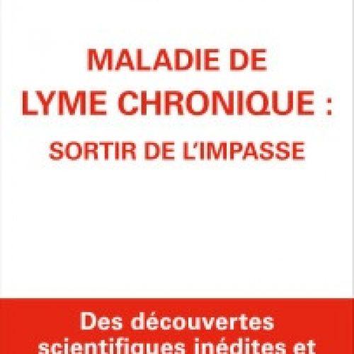 """Le livre """"Maladie de Lyme chronique : sortir de l'impasse"""" du Dr Marc Bransten  en librairie le 24 janvier 2019."""