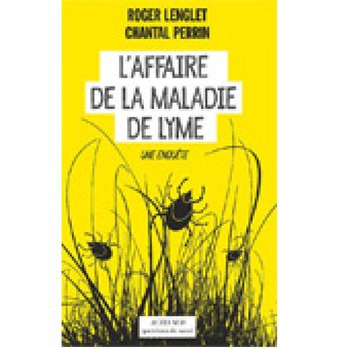 L'AFFAIRE DE LA MALADIE DE LYME