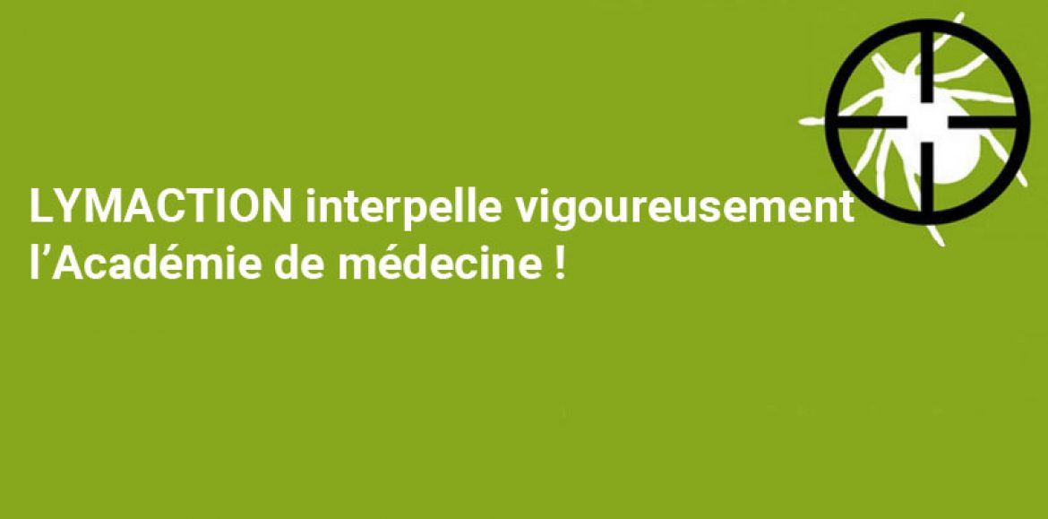 LYMACTION interpelle vigoureusement l'Académie de médecine !