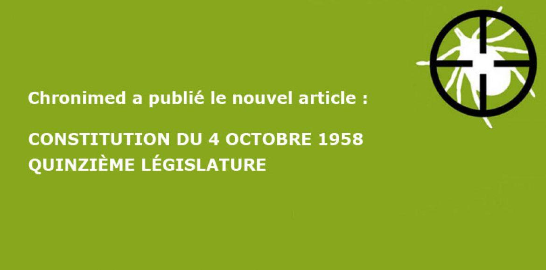 Chronimed a publié le nouvel article : CONSTITUTION DU 4 OCTOBRE 1958  QUINZIÈME LÉGISLATURE