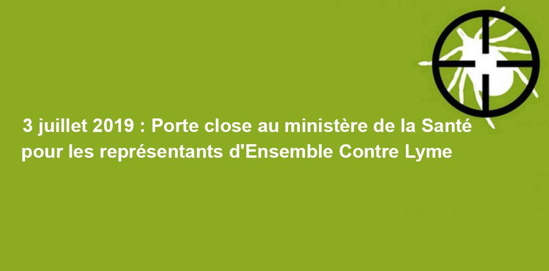 3 juillet 2019 : Porte close au ministère de la Santé pour les représentants d'Ensemble Contre Lyme