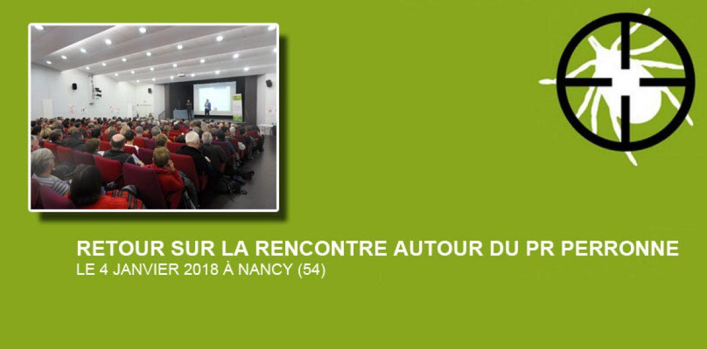 Retour sur la rencontre autour du Pr Perronne le 4 janvier 2018 à Nancy (54)