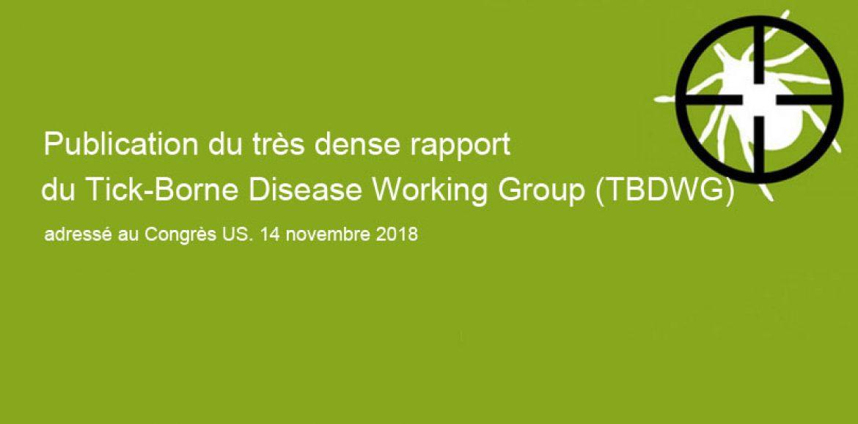 Publication du très dense rapport du Tick-Borne Disease Working Group (TBDWG) adressé au Congrès US. 14 novembre 2018