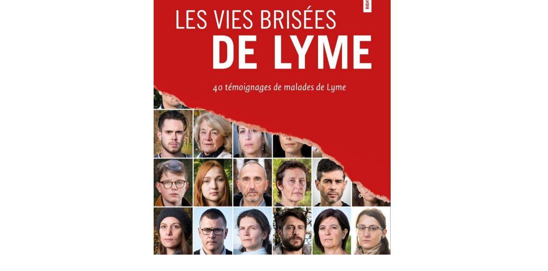 Le « cri d'alerte » des malades : LES VIES BRISÉES DE LYME – 40 témoignages de malades de Lyme – François Pont et Marc Lacouture – septembre 2020